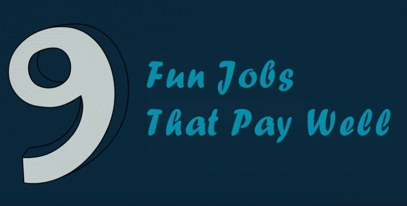 9 Fun Jobs That Pay Well!!!!
